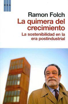 ECONOMÍA (Barcelona : RBA, 2011).  Aportación rigurosa al nuevo pensamiento sostenibilista, entendido como proyecto socioambiental, económico y sociocientífico. Ver más: http://www.casadellibro.com/libro-la-quimera-del-crecimiento/9788490060193/1849243#modSipnosis