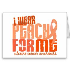 uterine+cancer+month | Wear Peach For Me 6.4 Uterine Cancer Card