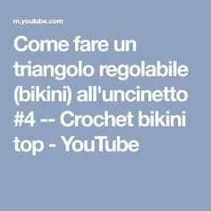 Come fare un triangolo regolabile (bikini) all'uncinetto #4 -- Crochet bikini top - YouTube