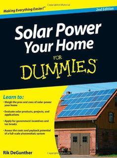 Solar Power Your Home For Dummies by Rik DeGunther, http://www.amazon.com/dp/0470596783/ref=cm_sw_r_pi_dp_T1u9rb1YJG0KB