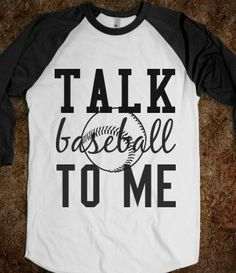 Talk baseball to me - shirts - Skreened T-shirts, Organic Shirts, Hoodies, Kids Tees, Baby One-Pieces and Tote Bags