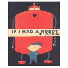 If I Had a Robot by Yaccarino