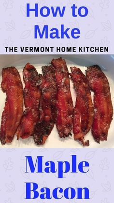 How to Make Maple Roasted Bacon thevermonthomekitchen.com #thevermonthomekitchen  #maple #bacon #breakfast #holiday #christmas #sides #brunch