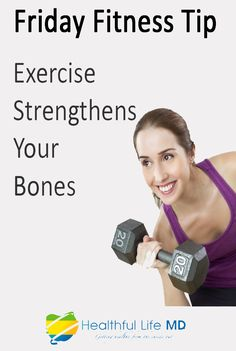FRIDAY FITNESS TIP ~  Bone density helps us maintain a strong and mobile body. According to one landmark study, the best way to build bone density and reduce the risk of fractures and osteoporosis into old age is to do weight-bearing exercises like running or dancing. The researchers found that adults who exercised moderately or strenuously had better bone density than those who exercised. http://healthfullifemd.com/contact-us/