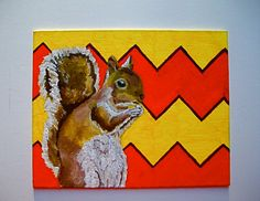 "Yellow and Orange Chevron Squirrel, 2014 acrylic paint on canvas board 10"" x 8"" © copyright Mike Kraus  I only fed him one time. Now, I can't get rid of him. He hangs on my screen door begging me for more peanut butter. I'm no longer able to go in the backyard. Yet, I find the whole thing entertaining."