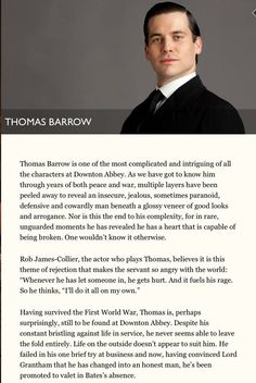 This is a little outdated but still a really good article, though I don't agree that Thomas is cowardly. He saved Jimmy at the end of Season and that was brave. Downton Abbey Thomas, Downton Abbey Cast, Rob James Collier, Julian Fellowes, Dowager Countess, Tv Shows Funny, Call The Midwife, Pretty Men, Period Dramas