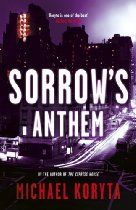 Michael Koryta Sorrow's Anthem (Lincoln Perry) [Kindle Edition] Private Investigator Lincoln Perry's childhood best friend is on the run, wanted by the police for arson and murder. Lincoln hasn't seen Ed Gradduk in ten years, not since his friend got involved with a drug dealer and suspected murderer.    When Ed is killed in a confrontation with the Cleveland police, they're happy to close the case. But Lincoln is desperate to prove that, whatever crimes his friend might have committed,