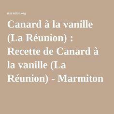 Canard à la vanille (La Réunion) : Recette de Canard à la vanille (La Réunion) - Marmiton