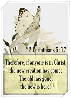 2 Corinthians Therefore, if anyone is in Christ, he is a new creation; old things have passed away; behold, all things have become new. Scripture Quotes, Bible Scriptures, Scripture Pictures, Encouragement Quotes, My Redeemer Lives, Identity In Christ, Faith Bible, Spiritual Inspiration, Daily Inspiration