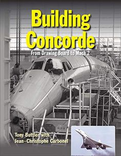 Building Concorde: From Drawing Board to Mach 2 Hardcover ¨C August Book And Magazine, Magazine Articles, Concorde, Care Plans, Birthday Gifts For Girls, Drawing Board, Reading Room, New Perspective, Book Publishing