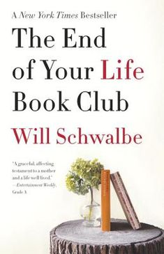 The End of Your Life Book Club by Will Schwalbe. Will is coming to the Poulsbo branch of the Kitsap Library on August 3rd Satruday at 10am.