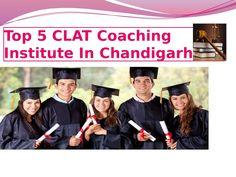 Top 5 CLAT Coaching Institute in Chandigarh