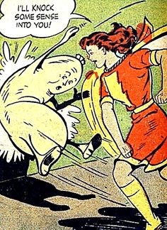 Mary Marvel knocks some sense into the Giant Sausage  [Wow Comics #48 (1946) by Otto Binder and Jack Binder]  This comes via http://superdames.org/  ... which see!