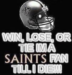 Saints fan till I die!