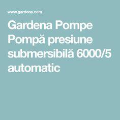 Gardena Pompe Pompă presiune submersibilă 6000/5 automatic Lunge