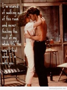 Dirty Dancing quote from the movie with love image / Genius Quotes. BEST MOVIE EVER
