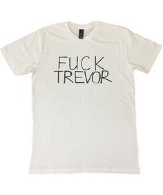 """Fuck Trevor"" T-shirt - Guys - Spinning Top Music I say this very often !!"