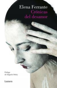 Crónicas del desamor, de Elena Ferrante - Enlace al catálogo: http://benasque.aragob.es/cgi-bin/abnetop?ACC=DOSEARCH&xsqf99=772226
