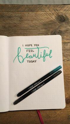 I hope you feel beautiful today #handlettering