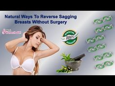 You can find more natural ways to reverse sagging breasts without surgery at https://www.naturalwomenhealth.com/herbal-breast-enlargement-pills-products.htm