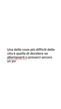 Proviamoci,non costa nulla, d'altronde era lui che parlava già dal principio. Italian Phrases, Italian Quotes, Book Quotes, Me Quotes, My Emotions, Feelings, Together Quotes, Flirty Quotes, The Ugly Truth