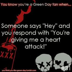 You Know Your A #GreenDay Fan When #31