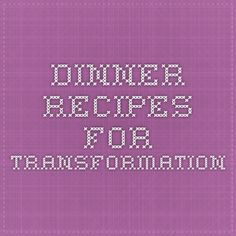 Dinner Recipes for Transformation