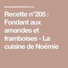 Recette n°205 : Fondant aux amandes et framboises - La cuisine de Noémie Flan, Macarons, Food And Drink, Gluten, Nutrition, Healthy Recipes, Fruit, Cooking, Food Cakes