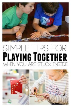 Simple Tips for Playing together when you are stuck inside