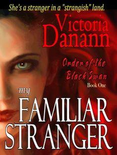 My Familiar Stranger - Romancing the Vampire Hunters (Black Swan 1) by Victoria Danann, http://www.amazon.com/gp/product/B007V8RAKW/ref=cm_sw_r_pi_alp_a-whrb17XYY23