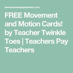 FREE Movement and Motion Cards! by Teacher Twinkle Toes | Teachers Pay Teachers