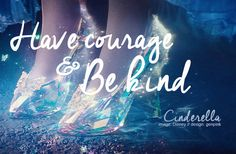 Have courage & be kind - Cinderella movie this was a great movie and I love her moms quote ❤️ Cinderella Quotes, Cinderella Movie, Cinderella 2015, Pretty Words, Beautiful Words, Disney Love, Disney Magic, Have Courage And Be Kind, Something To Remember
