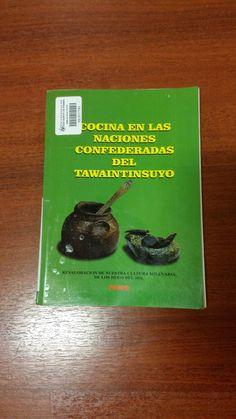 Título: Cocina en las naciones confederadas del Tawaintinsuyu /  Autor: Calderon Quillatupa, Francisco G. / Ubicación: FCCTP – Gastronomía – Tercer piso / Código:  G/PE/ 641.5 C19