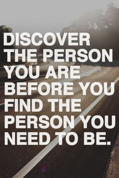 """""""Discovering who I am"""" Discover the Person you are before you Find the Person you need to be :)"""