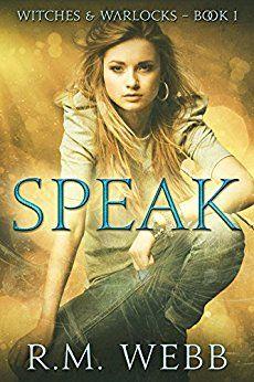 Speak (Witches & Warlocks Book 1) by [Webb, R. M.]