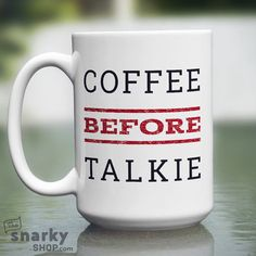 Coffee Before Talkie 15oz Mug by TheSnarkyShop on Etsy