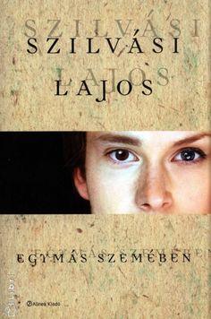 Szilvási Lajos - Egymás szemében
