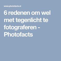 6 redenen om wel met tegenlicht te fotograferen - Photofacts