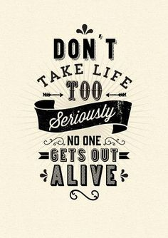 Life quotes to live by So true!!!