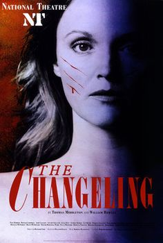 """Again! """"The Changeling by Anonymous""""? Try again! It's by Thomas Middleton and William Rowley. Poster for a production in the 80's at the National Theatre, starring Miranda Richardson."""