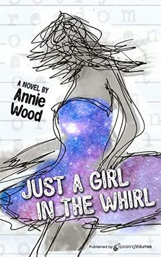Now on Kindle Just a Girl in the Whirl is about family, forgiveness and being bold enough to create your own life, your own way.