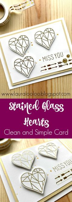 Stained Glass Hearts Clean and Simple Handmade card featuring Fun stampers Journey stamps and dies  | valentine cards | miss you cards | anniversary and love cards | gold embossing on white cardstock #funstampersjourney #handmadecards #lauralooloo