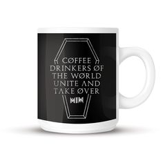 """Motionless in White mug """"Coffee drinkers of the world unite and take over."""" - € 9,99"""
