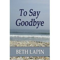 To Say Goodbye (Paperback)  http://budconvention.com/zone1.php?p=1613099541  #newyork