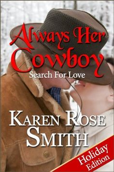 Always Her Cowboy (Search For Love series) by Karen Rose Smith, http://www.amazon.com/dp/B005QC64PC/ref=cm_sw_r_pi_dp_rd-Lqb14AFJ9Y
