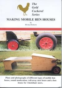Murray McMurray Hatchery - Making Mobile Hen Houses Mcmurray Hatchery, Michael Roberts, Chicken Tractors, Hen House, Book Review, Garden Tools, Houses, How To Make, Blog