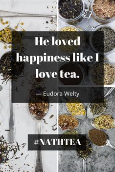 He loved happiness like I love tea Eudora Welty, Tea Quotes, Tea Time, Happiness, My Love, Happy, Bonheur, Being Happy, High Tea