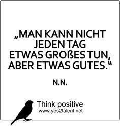 MAN KANN NICHT JEDEN TAG ETWAS GROßES TUN, ABER ETWAS GUTES. ♥ #quoteoftheday #wahrheit #bestoftheday #amazing #awesome #style #picoftheday #hope #statement #love #live #laugh #learn #behappy #inspiration #motivation #thinkpositive #thinkahead #thinkbig #yes