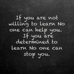 you can never have too much knowledge. i will never stop learning. / Jeśli jesteś zdeterminowany do nauki - nic Ciebie nie powstrzyma.