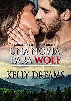 na novia para Wolf (Cheyenne Ridge Kelly Dreams [En ePub] - Descargar Epubs Gratis Wolf, Reading, Memes, Books, Movie Posters, Pandora, Bar, Link, Dreams